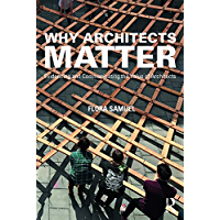 Why Architects Matter: Evidencing and Communicating the Value of Architects