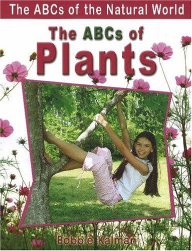 The ABCs of Plants (ABCs of the Natural World)
