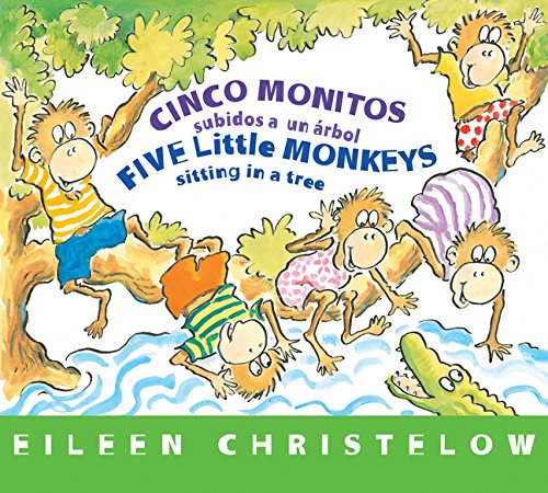 Cinco monitos subidos a un árbol / Five Little Monkeys Sitting in a Tree: (formerly titled En un árbol están los cinco monitos) (A Five Little Monkeys Story) (Spanish and English Edition)