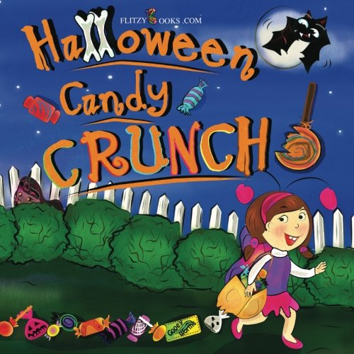 Halloween Candy Crunch!: (Includes Real Picture Search (Real Halloween Horror Stories)