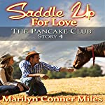 Saddle up for Love: Pancake Club, Book 4 | Marilyn Conner Miles