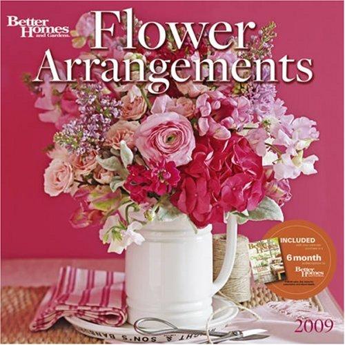 Flower Arrangements by Better Homes and Gardens 2009 Calendar