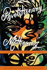 Revolutionary Mothering: Love on the Front Lines Paperback