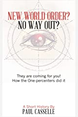 New World Order? No Way Out?: How the One-Percenters did it! Kindle Edition