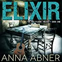 Elixir: Red Plague Trilogy, Book 1 Audiobook by Anna Abner Narrated by Rachel Rauch