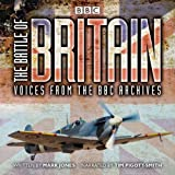 The Battle of Britain: Voices from the BBC Archives (BBC Physical Audio)