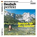 Deutsch perfekt Audio. 7/2017: Deutsch lernen Audio - Deutsch für den Sommer Audiobook by  div. Narrated by  div.