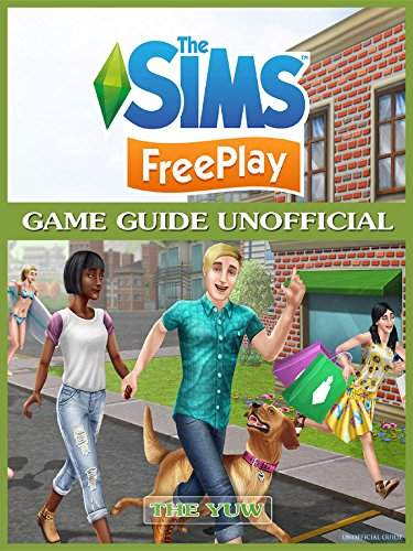 The Sims FreePlay Game Guide Unofficial (Freeplay Book)