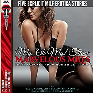 My, Oh My! Those Marvelous MILFs: These Cougars Know How to Get It On! Audiobook