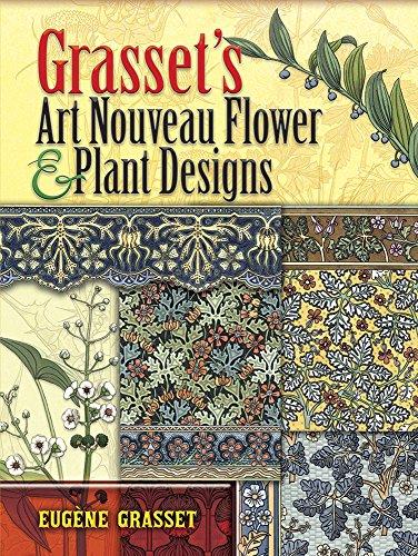 Grasset's Art Nouveau Flower And Plant Designs (Dover Pictorial Archive)