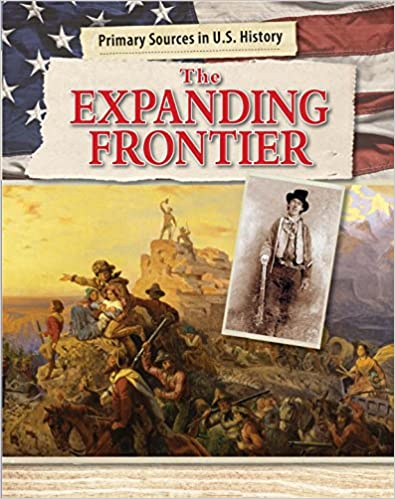 Book The Expanding Frontier (Primary Sources in U.S. History)