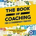 The Book of Coaching: For Extraordinary Coaches Hörbuch von Ajit Nawalkha, Neeta Bhushan Gesprochen von: Jack Nolan