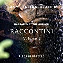 Raccontini [Tales], Vol. 2 - Easy Italian Reader Audiobook by Alfonso Borello Narrated by Alfonso Borello