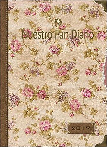 Nuestro Pan Diario Agenda Semanal 2017: Edicion Para Mujeres ...