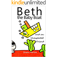 Beth the Baby Boat and an Unexpected Friend (A Children's Picture Book)