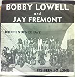 BOBBY LOWELL & JAY FREMONT INDEPENDENCE DAY / ITS BEEN SO LONG 45 rpm single