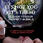 It's Not You (It's Them): A Guide to Your Perfect Bubble | Mitch Vandell