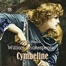 Cymbeline Audiobook by William Shakespeare, Edith Nesbit Narrated by Josh Verbae