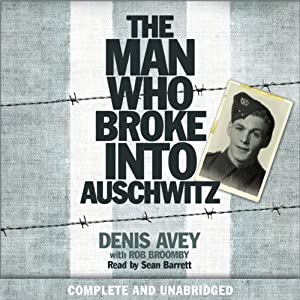 The Man Who Broke into Auschwitz Hörbuch