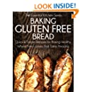 Baking Gluten Free Bread: Quick and Simple Recipes for
