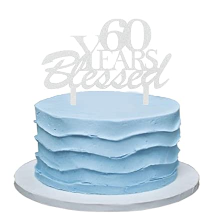 Amazon 60 Years Blessed Cake Topper 60th Birthday Party