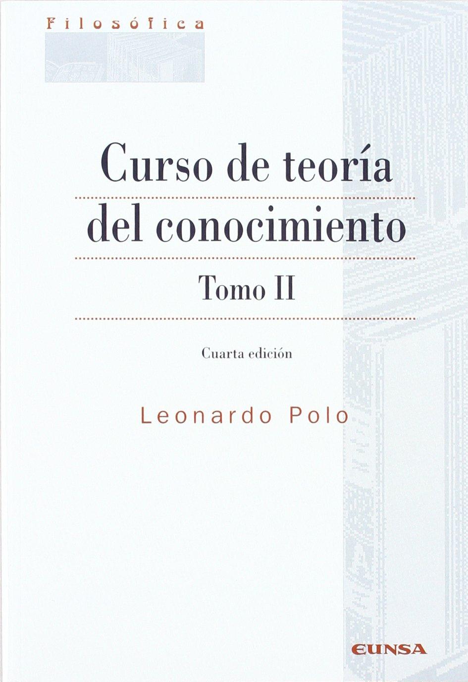 Curso de teoría del conocimiento: Vol.2: Amazon.es: Leonardo Polo ...