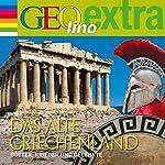 Das alte Griechenland. Götter, Krieger und Gelehrte (GEOlino extra Hör-Bibliothek)   Martin Nusch