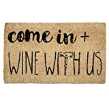 tag - Come In And Wine Coir Mat, Decorative All-Season Mat for the Front Porch, Patio or Entryway, Natural/Black