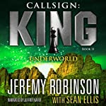 Callsign: King: Book 2, Underworld: A Jack Sigler: Chess Team Novella | Jeremy Robinson,Sean Ellis