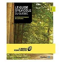 Le guide sylvicole du Québec - Tome I: Les fondements biologiques de la sylviculture (French Edition)