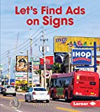 img - for Let's Find Ads on Signs (First Step Nonfiction - Learn About Advertising) book / textbook / text book