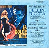 La Dolce Vita, The Symphonic: Fellini-Rota: New Symphonic Suites from the Classic Films of Federico Fellini by N/A (2005-06-07)