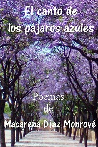 El canto de los pajaros azules (Spanish Edition) [Macarena Diaz Monrove] (Tapa Blanda)