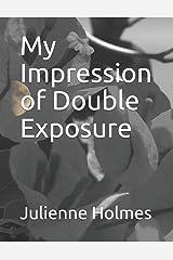 My Impression of Double Exposure (Volume) Paperback