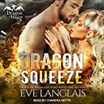 Dragon Squeeze: Dragon Point Series, Book 2 | Eve Langlais