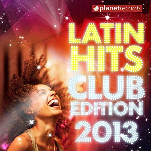 Latin Hits Club Edition 2013 (...