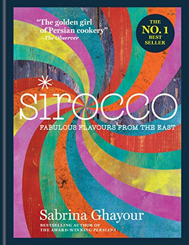Sirocco: Fabulous Flavours from the East by Sabrina Ghayour