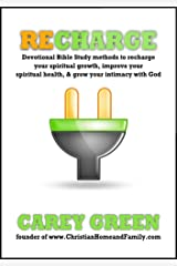 RECHARGE: Spiritual devotional methods to recharge your spiritual life, improve your spiritual health, & grow your intimacy with God.: Reenergize, rejuvenate, ... daily quiet time (Christian Growth Book 1) Kindle Edition