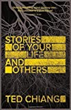 Stories of Your Life and Others by Ted Chiang (21-May-2015) Paperback