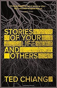 Stories of Your Life and Others par Ted Chiang