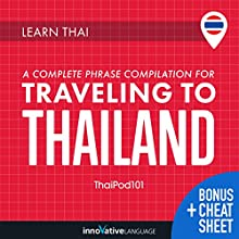 Learn Thai: A Complete Phrase Compilation for Traveling to Thailand Audiobook by  Innovative Language Learning LLC Narrated by  ThaiPod101.com