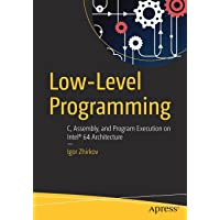Low-Level Programming: C, Assembly, and Program Execution on Intel® 64 Architecture