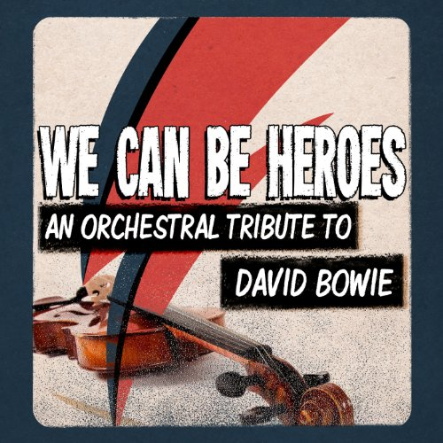 (We Can Be Heroes - An Orchestral Tribute to David)