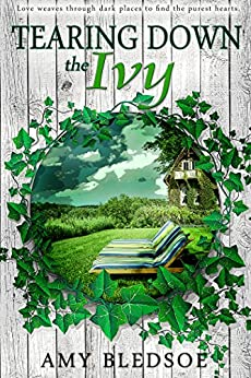 Tearing Down The Ivy (The Fight Of The Ivy Book 1) by [Bledsoe, Amy]