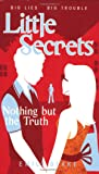 Little Secrets #5: Nothing But the Truth