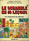 img - for Le Scrabble En 10 Le ons Et Le Dictionnaire Des Difficult s book / textbook / text book