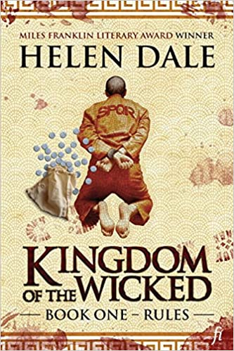 Kingdom of the Wicked Book One: Rules: Helen Dale
