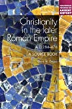 Christianity in the Later Roman Empire AD 284-476, Gwynn, David M., 1441122559