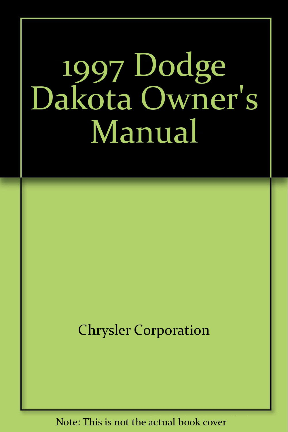 1997 Dodge Dakota Owner's Manual: Chrysler Corporation: Amazon.com: Books