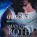Broken Communication: Immortal Outcasts, Book 1 Hörbuch von Mandy M. Roth Gesprochen von: Mason Lloyd